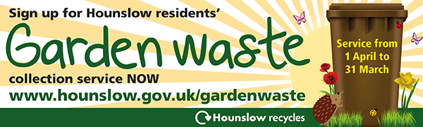 Image reads: Sign up for he Hounslow Residents Garden Waste Collection Service!