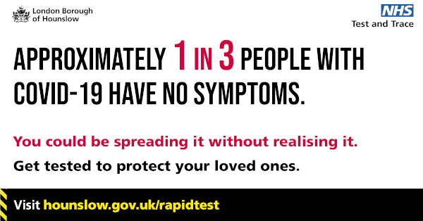 "Graphic reads: ""Approximately 1 in 3 people with COVID-19 have no symptoms"" Visit www.hounslow.gov.uk/rapidtest for more information."